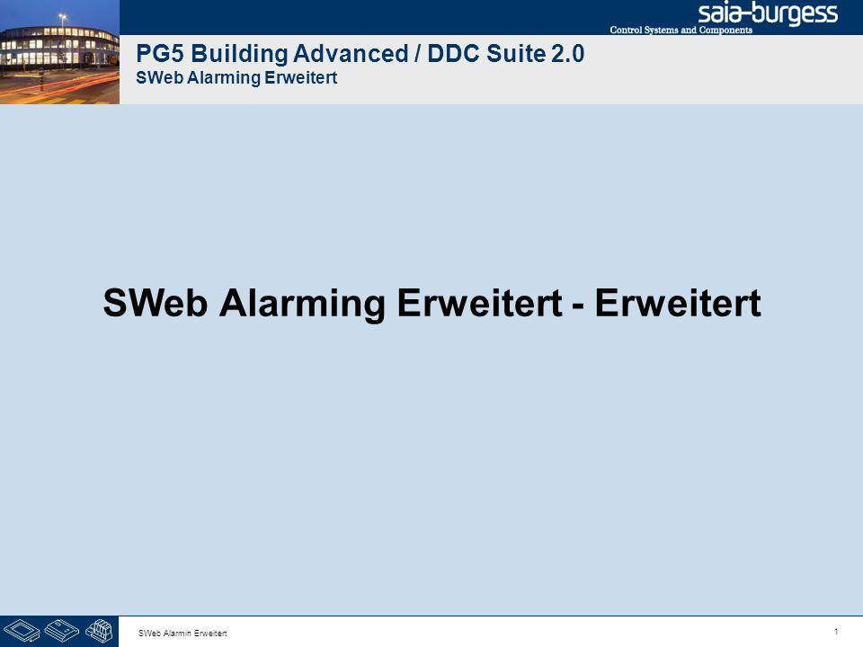 1 SWeb Alarmin Erweitert PG5 Building Advanced / DDC Suite 2.0 SWeb Alarming Erweitert SWeb Alarming Erweitert - Erweitert