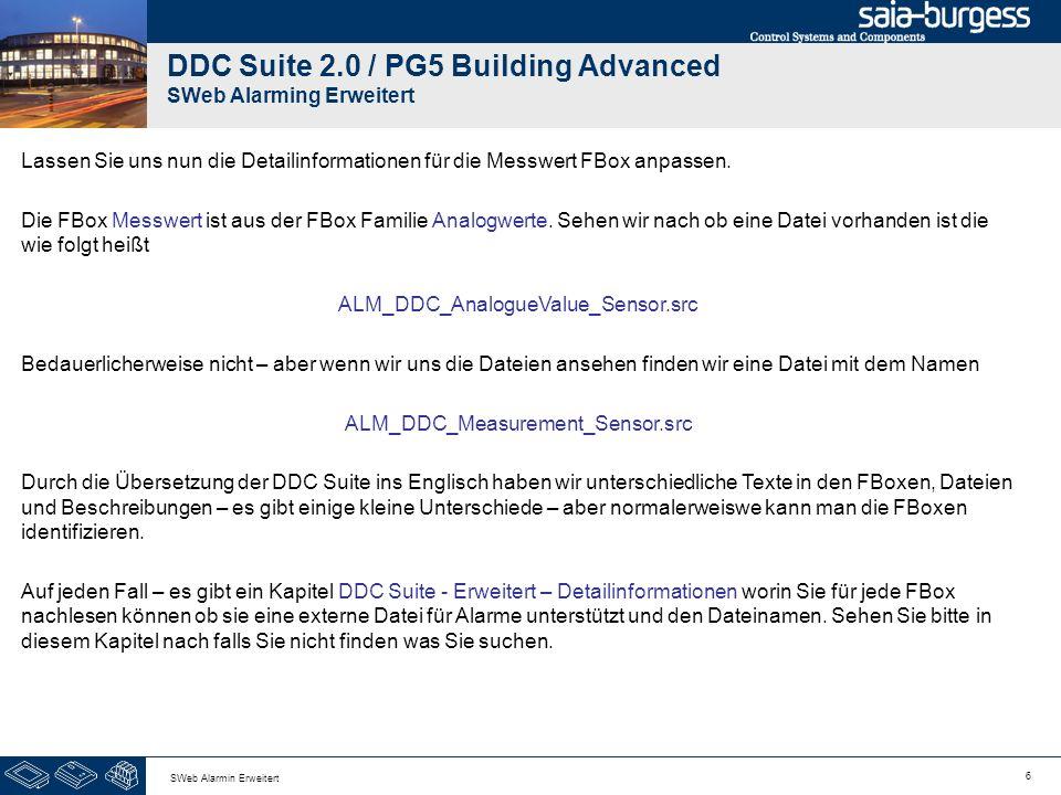 6 SWeb Alarmin Erweitert DDC Suite 2.0 / PG5 Building Advanced SWeb Alarming Erweitert Lassen Sie uns nun die Detailinformationen für die Messwert FBox anpassen.