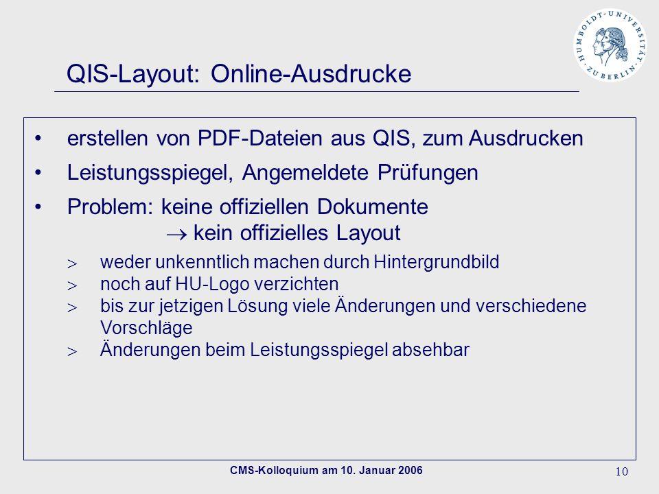 CMS-Kolloquium am 10. Januar 2006 10 QIS-Layout: Online-Ausdrucke erstellen von PDF-Dateien aus QIS, zum Ausdrucken Leistungsspiegel, Angemeldete Prüf