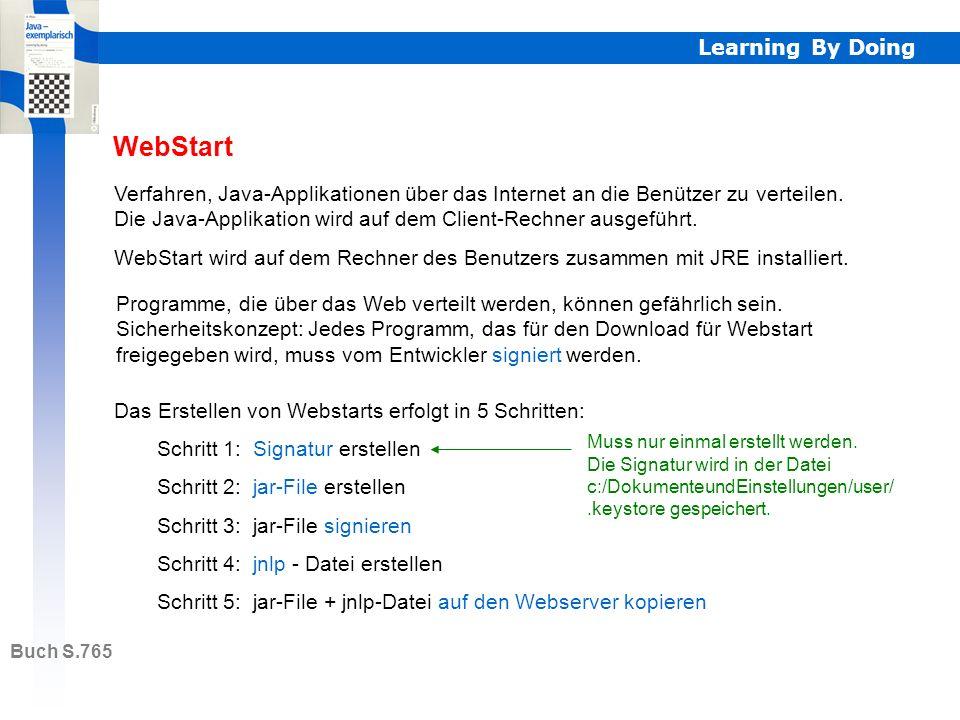 Learning By Doing WebStart Buch S.765 Verfahren, Java-Applikationen über das Internet an die Benützer zu verteilen.