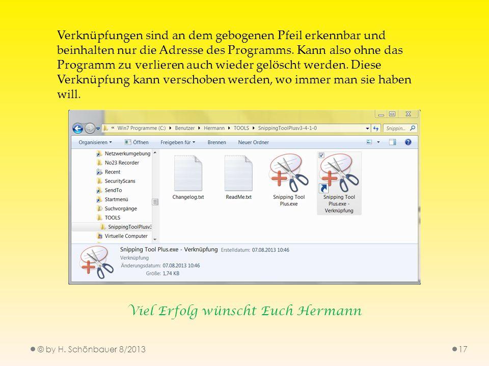 © by H. Schönbauer 8/201317 Verknüpfungen sind an dem gebogenen Pfeil erkennbar und beinhalten nur die Adresse des Programms. Kann also ohne das Progr
