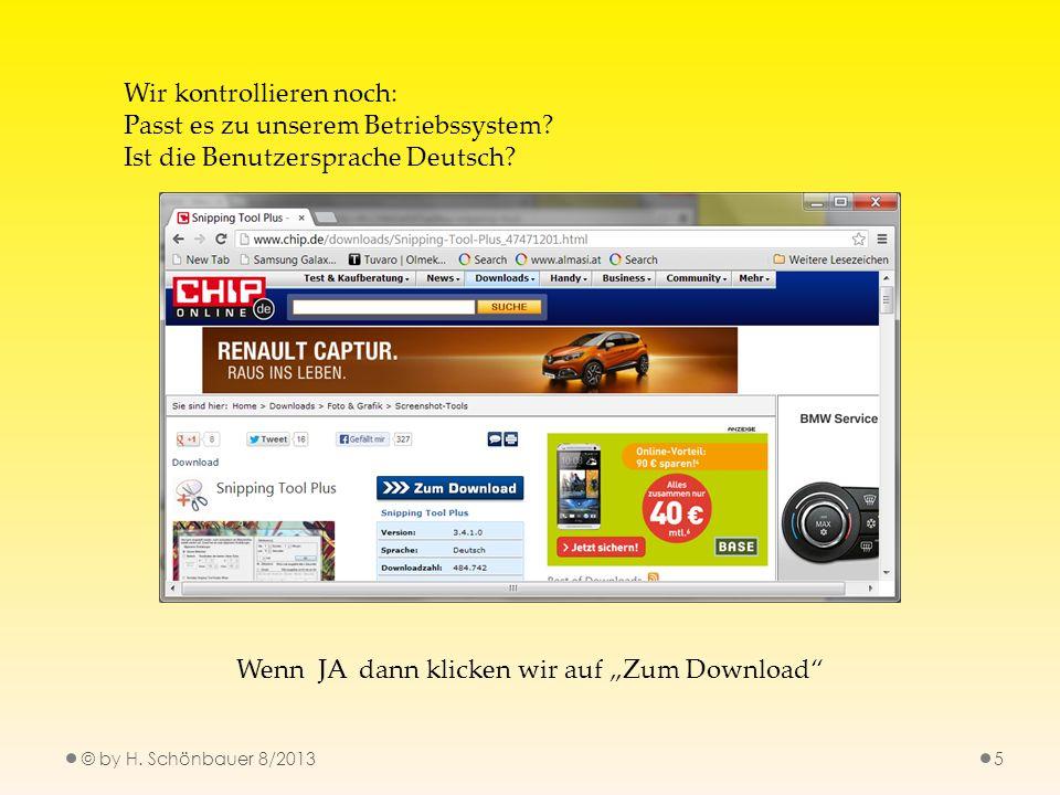 © by H. Schönbauer 8/20135 Wir kontrollieren noch: Passt es zu unserem Betriebssystem? Ist die Benutzersprache Deutsch? Wenn JA dann klicken wir auf Z