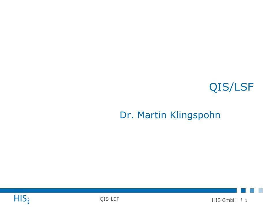 1 HIS GmbH QIS-LSF QIS/LSF Dr. Martin Klingspohn