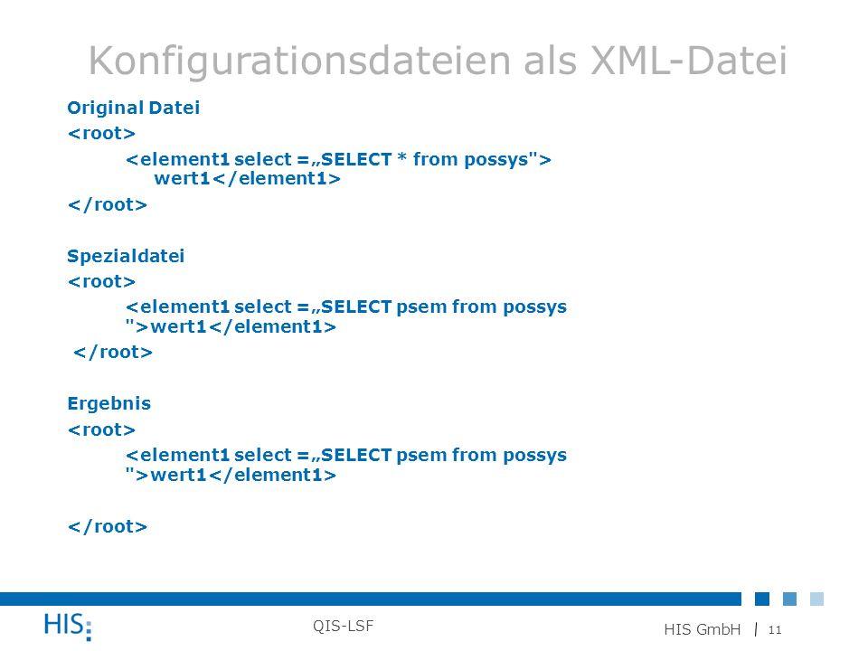 11 HIS GmbH QIS-LSF Original Datei wert1 Spezialdatei wert1 Ergebnis wert1 Konfigurationsdateien als XML-Datei