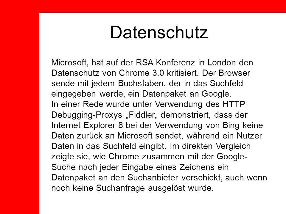 Datenschutz Microsoft, hat auf der RSA Konferenz in London den Datenschutz von Chrome 3.0 kritisiert.