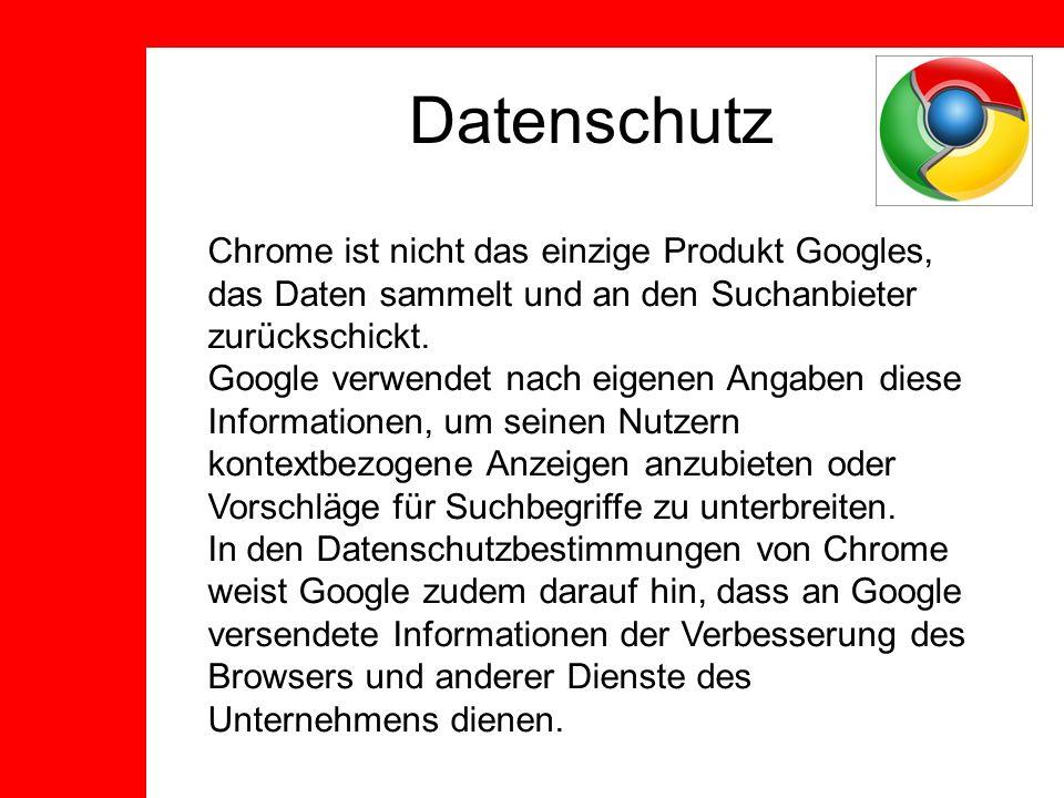 Datenschutz Chrome ist nicht das einzige Produkt Googles, das Daten sammelt und an den Suchanbieter zurückschickt.