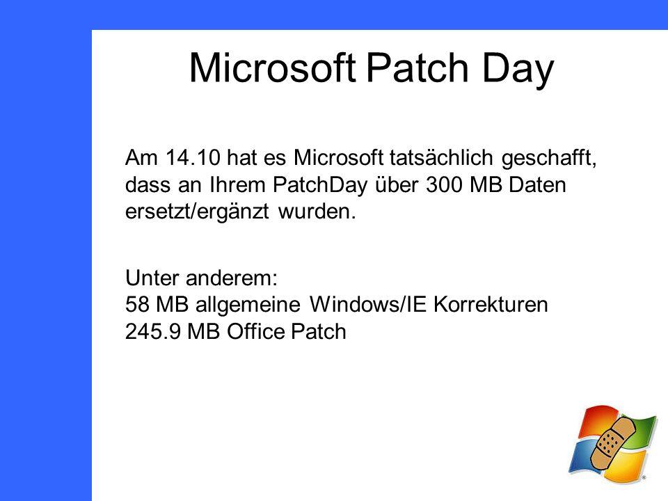 Microsoft Patch Day Am 14.10 hat es Microsoft tatsächlich geschafft, dass an Ihrem PatchDay über 300 MB Daten ersetzt/ergänzt wurden.