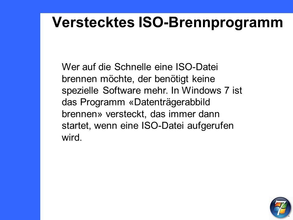 Verstecktes ISO-Brennprogramm Wer auf die Schnelle eine ISO-Datei brennen möchte, der benötigt keine spezielle Software mehr.