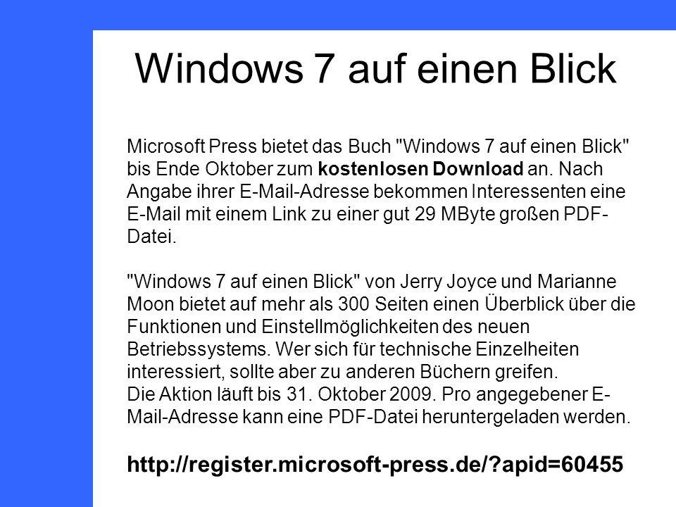 Windows 7 auf einen Blick Microsoft Press bietet das Buch Windows 7 auf einen Blick bis Ende Oktober zum kostenlosen Download an.