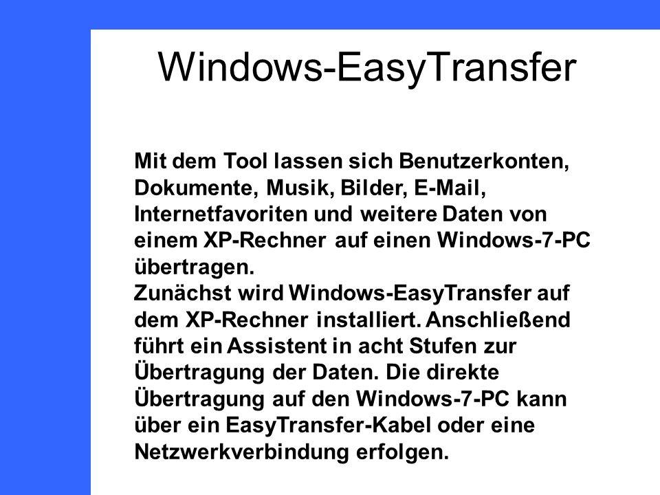 Windows-EasyTransfer Mit dem Tool lassen sich Benutzerkonten, Dokumente, Musik, Bilder, E-Mail, Internetfavoriten und weitere Daten von einem XP-Rechner auf einen Windows-7-PC übertragen.