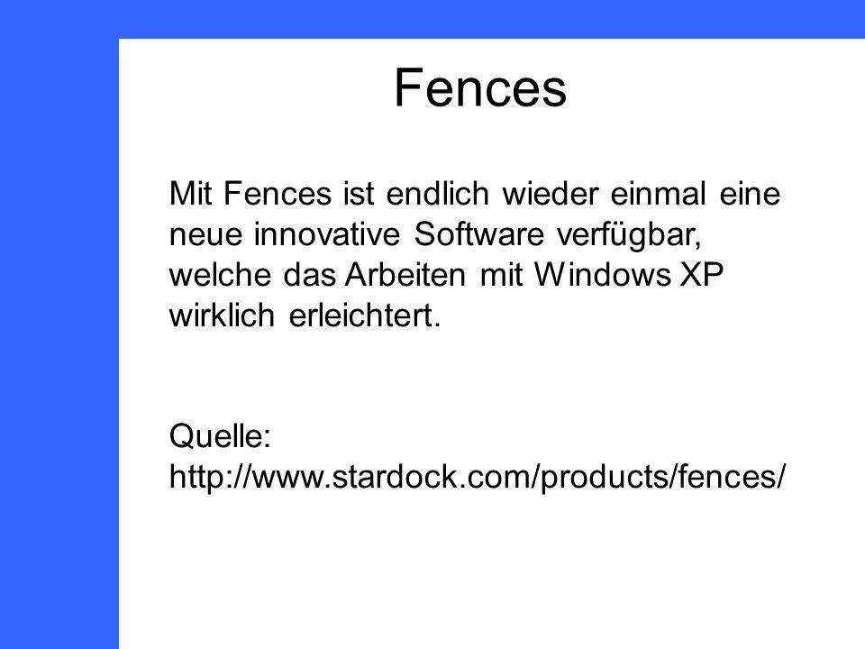 Mit Fences ist endlich wieder einmal eine neue innovative Software verfügbar, welche das Arbeiten mit Windows XP wirklich erleichtert.