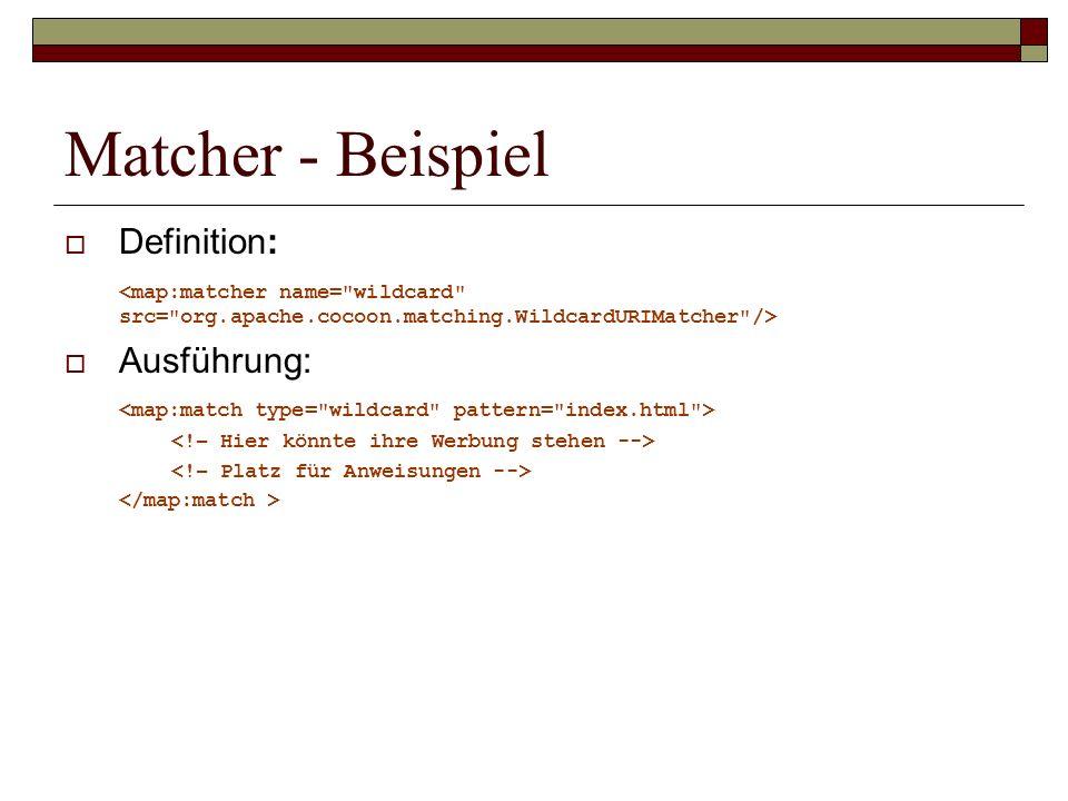 Matcher - Beispiel Definition: Ausführung: