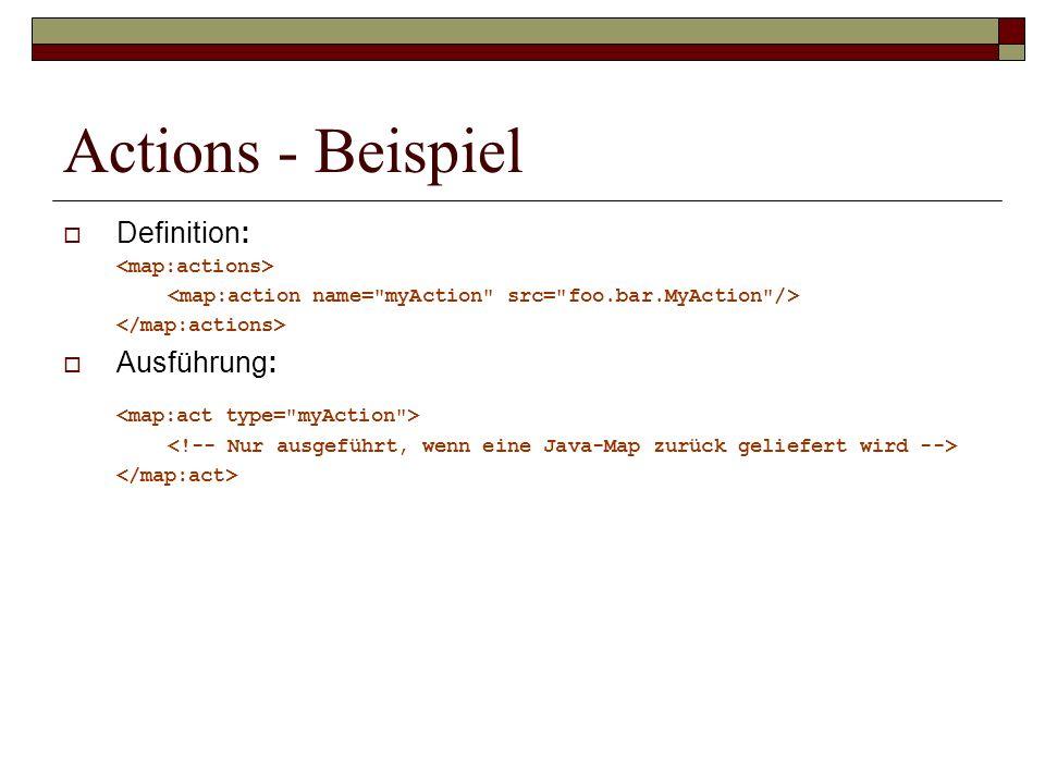Actions - Beispiel Definition: Ausführung: