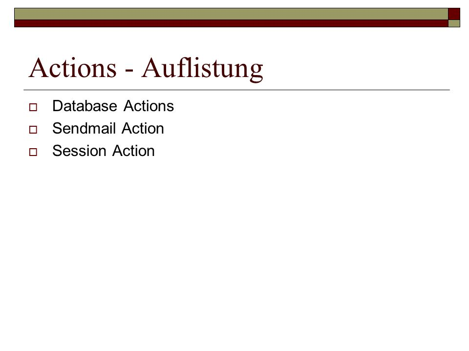Actions - Auflistung Database Actions Sendmail Action Session Action