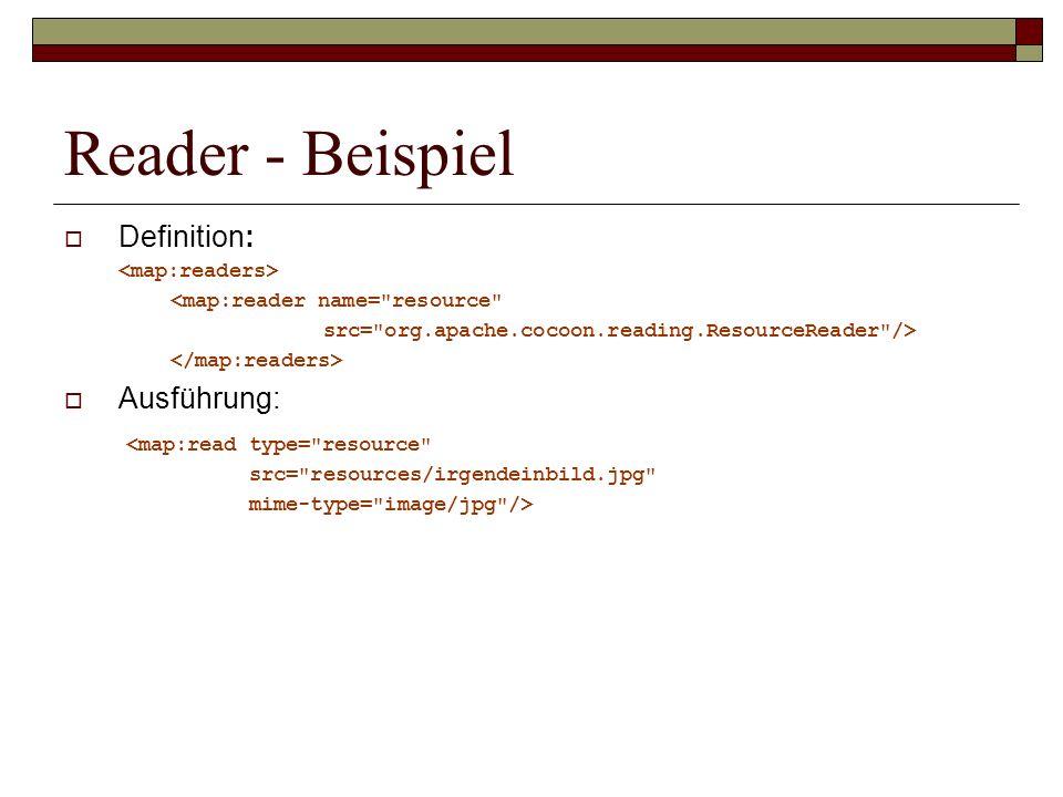 Reader - Beispiel Definition: <map:reader name=