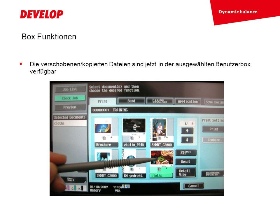 Box Funktionen Die verschobenen/kopierten Dateien sind jetzt in der ausgewählten Benutzerbox verfügbar