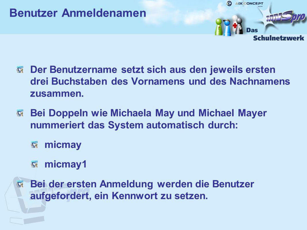 Der Benutzername setzt sich aus den jeweils ersten drei Buchstaben des Vornamens und des Nachnamens zusammen. Bei Doppeln wie Michaela May und Michael