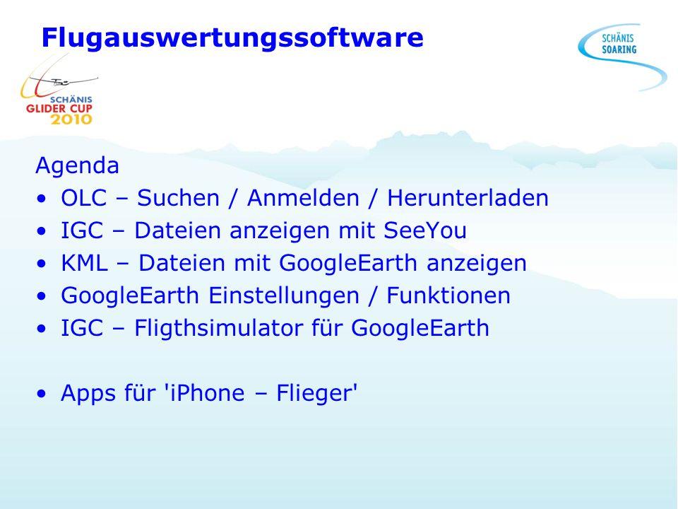 Flugauswertungssoftware Agenda OLC – Suchen / Anmelden / Herunterladen IGC – Dateien anzeigen mit SeeYou KML – Dateien mit GoogleEarth anzeigen Google