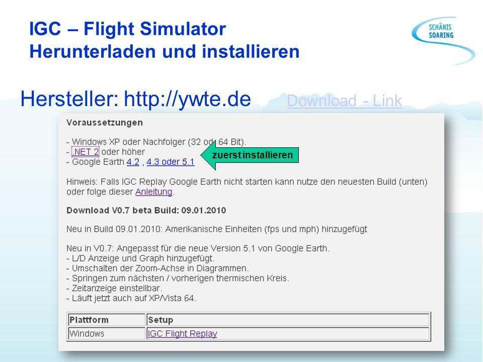 IGC – Flight Simulator Herunterladen und installieren Hersteller: http://ywte.de Download - Link Download - Link zuerst installieren