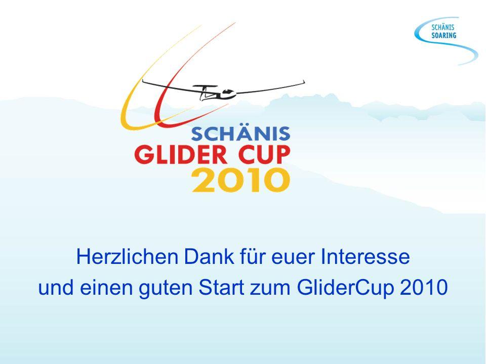 Herzlichen Dank für euer Interesse und einen guten Start zum GliderCup 2010