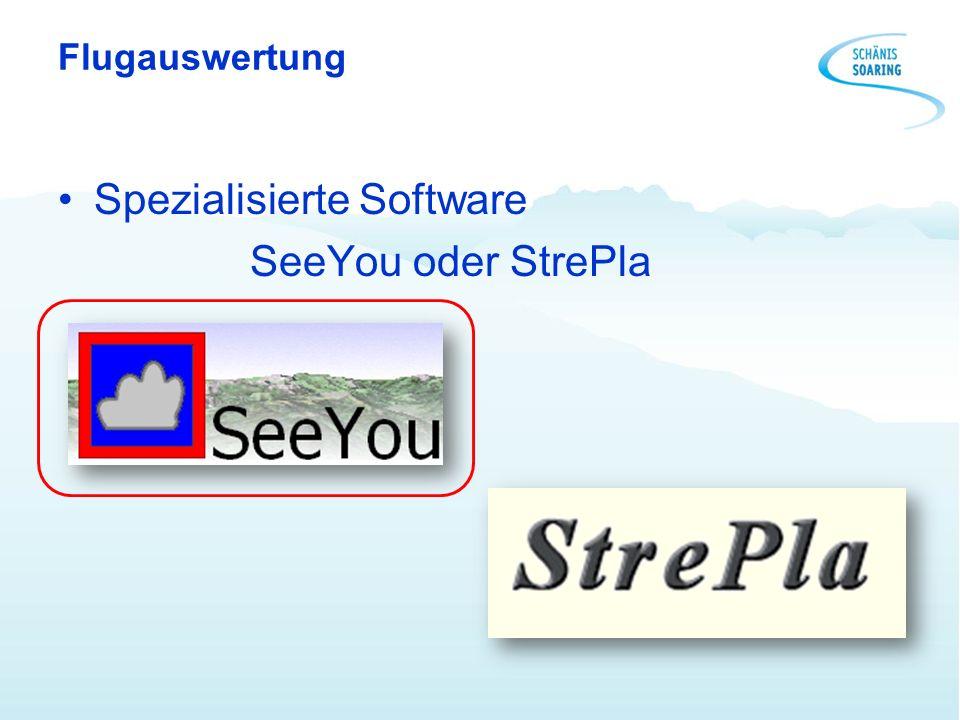 Flugauswertung Spezialisierte Software SeeYou oder StrePla