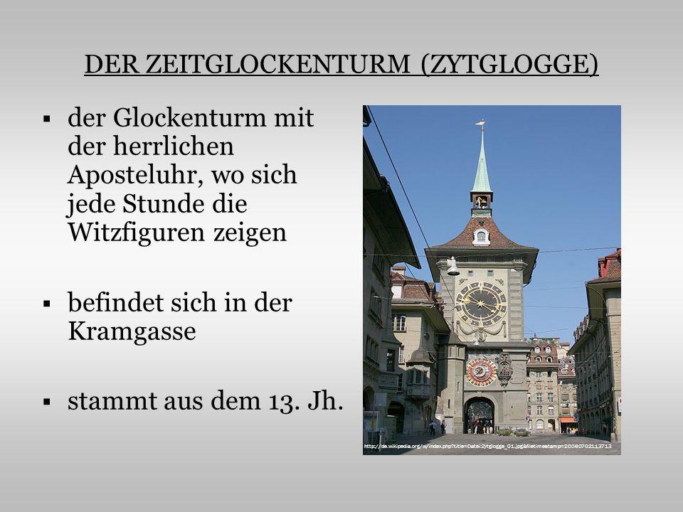 DER ZEITGLOCKENTURM (ZYTGLOGGE) der Glockenturm mit der herrlichen Aposteluhr, wo sich jede Stunde die Witzfiguren zeigen befindet sich in der Kramgasse stammt aus dem 13.