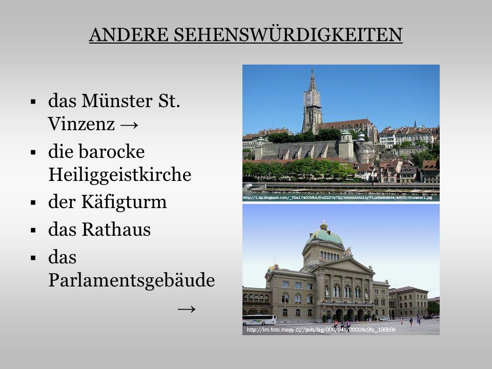 ANDERE SEHENSWÜRDIGKEITEN das Münster St. Vinzenz die barocke Heiliggeistkirche der Käfigturm das Rathaus das Parlamentsgebäude http://1.bp.blogspot.c