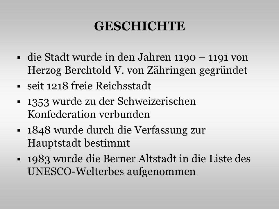 GESCHICHTE die Stadt wurde in den Jahren 1190 – 1191 von Herzog Berchtold V. von Zähringen gegründet seit 1218 freie Reichsstadt 1353 wurde zu der Sch
