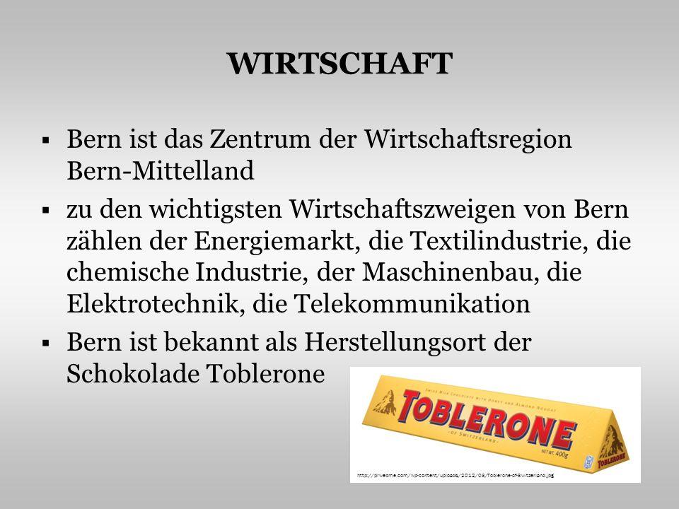 WIRTSCHAFT Bern ist das Zentrum der Wirtschaftsregion Bern-Mittelland zu den wichtigsten Wirtschaftszweigen von Bern zählen der Energiemarkt, die Textilindustrie, die chemische Industrie, der Maschinenbau, die Elektrotechnik, die Telekommunikation Bern ist bekannt als Herstellungsort der Schokolade Toblerone http://prwebme.com/wp-content/uploads/2012/08/Toblerone-of-Switzerland.jpg