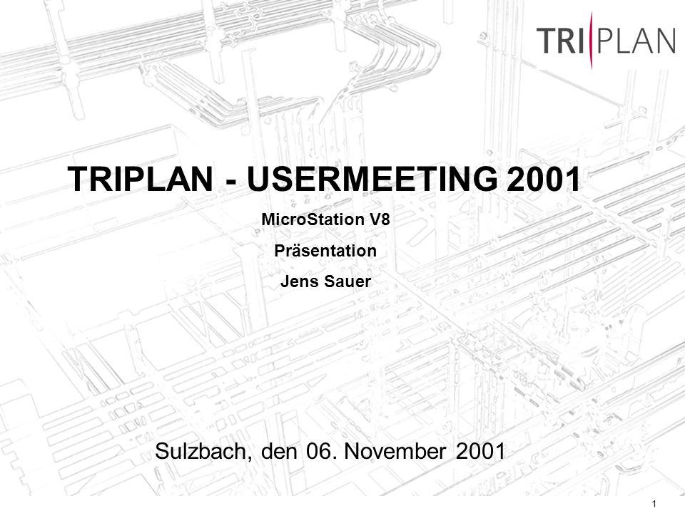 1 TRIPLAN - USERMEETING 2001 MicroStation V8 Präsentation Jens Sauer Sulzbach, den 06. November 2001