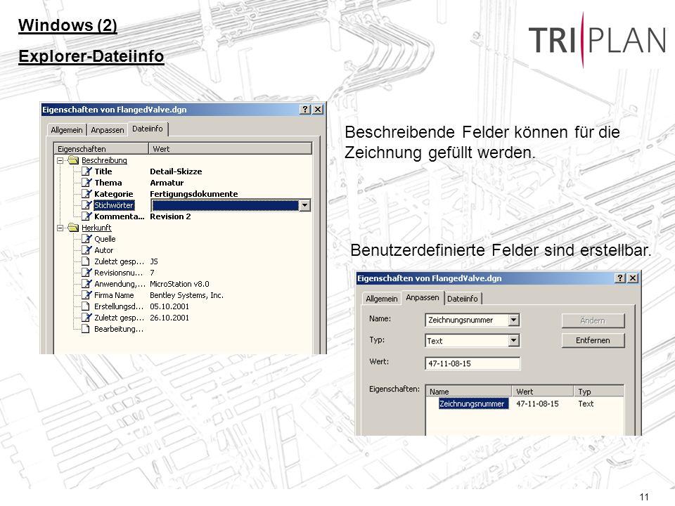 11 Beschreibende Felder können für die Zeichnung gefüllt werden. Benutzerdefinierte Felder sind erstellbar. Windows (2) Explorer-Dateiinfo