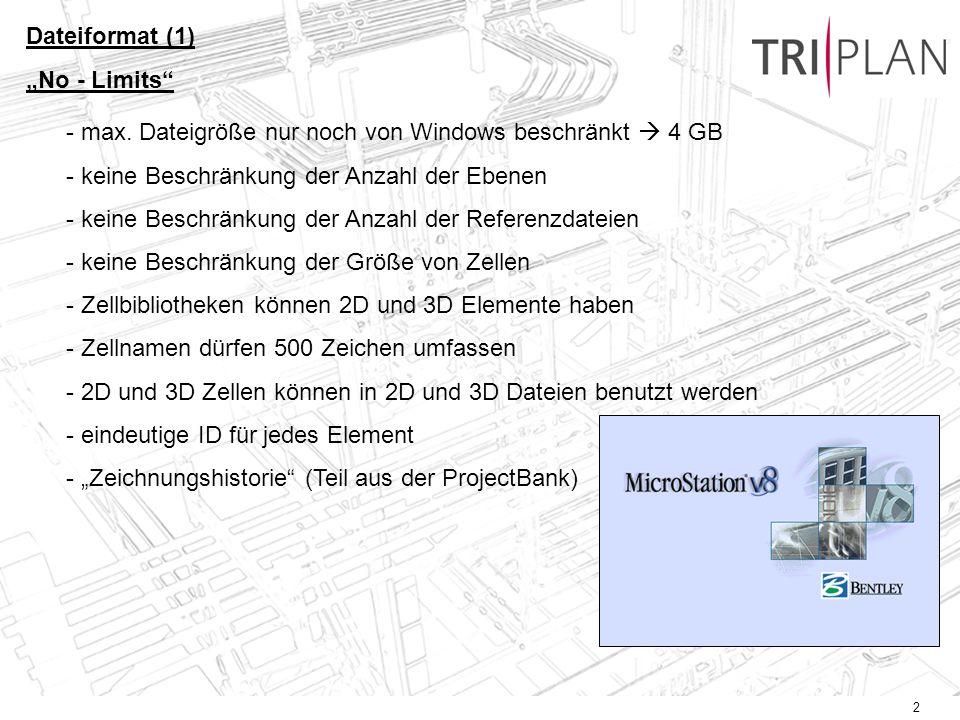 2 Dateiformat (1) No - Limits - max. Dateigröße nur noch von Windows beschränkt 4 GB - keine Beschränkung der Anzahl der Ebenen - keine Beschränkung d