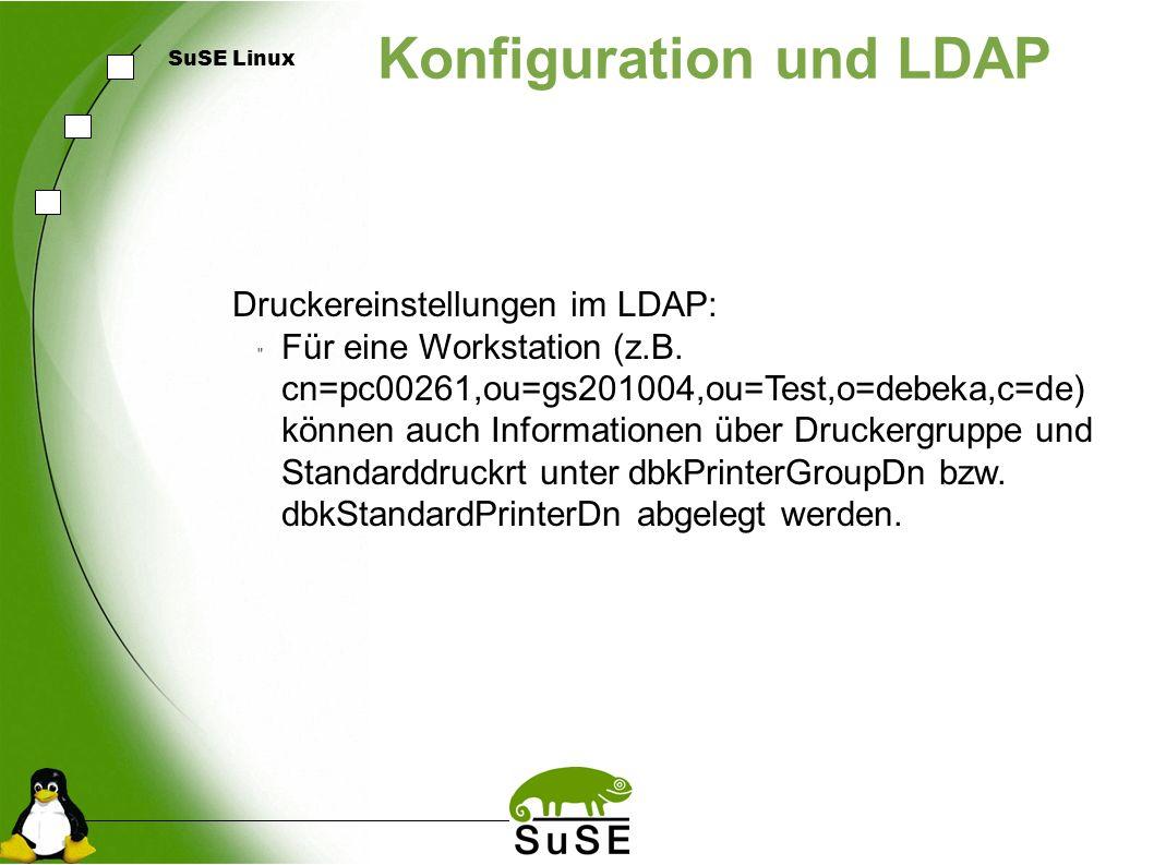SuSE Linux Konfiguration und LDAP Druckereinstellungen im LDAP: Für eine Workstation (z.B.