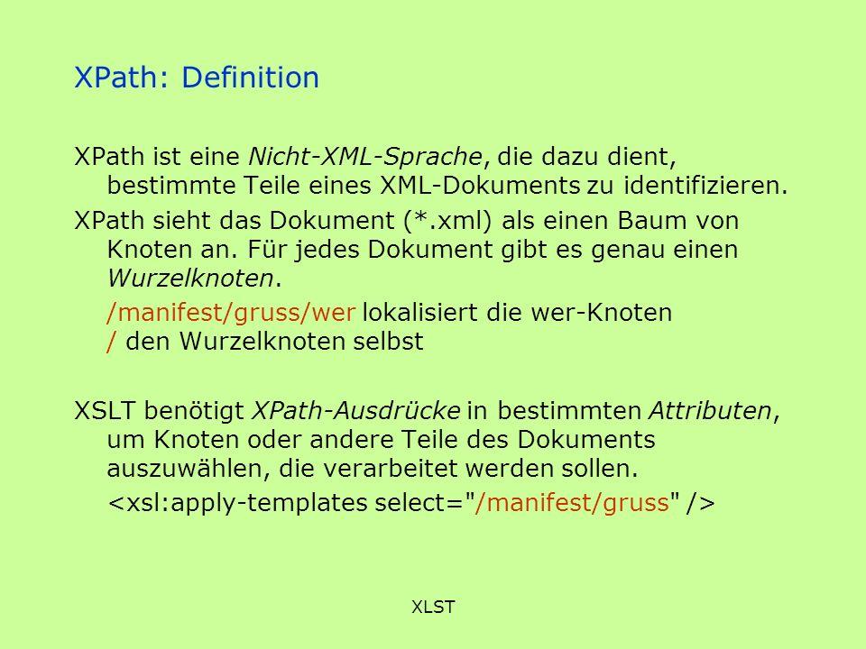 XLST XPath: Definition XPath ist eine Nicht-XML-Sprache, die dazu dient, bestimmte Teile eines XML-Dokuments zu identifizieren. XPath sieht das Dokume