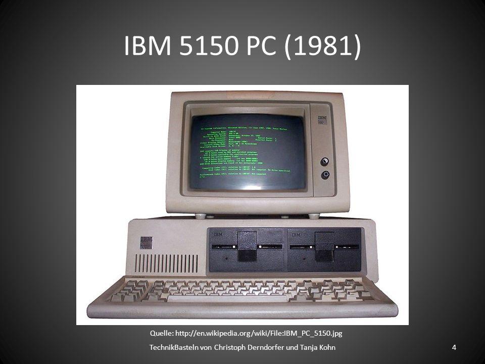 Apple iMac G4 (2002)   Dell Optiplex 745 (2006) TechnikBasteln von Christoph Derndorfer und Tanja Kohn5 Quelle: http://commons.wikimedia.org/wiki/File:Imacg4_17_calonnec.png