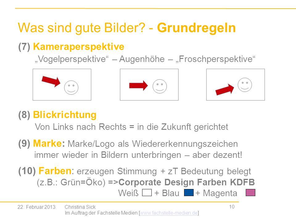 10 Was sind gute Bilder? - Grundregeln Christina Sick Im Auftrag der Fachstelle Medien [www.fachstelle-medien.de]www.fachstelle-medien.de 22. Februar
