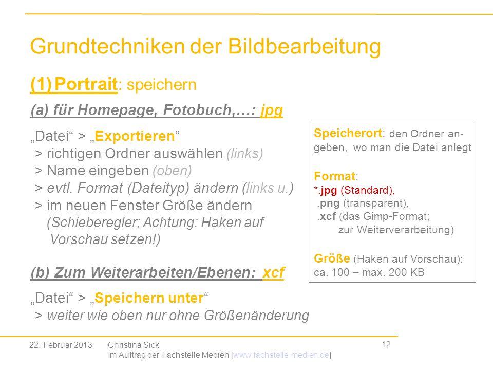 12 Grundtechniken der Bildbearbeitung (a) für Homepage, Fotobuch,…: jpg Datei > Exportieren > richtigen Ordner auswählen (links) > Name eingeben (oben