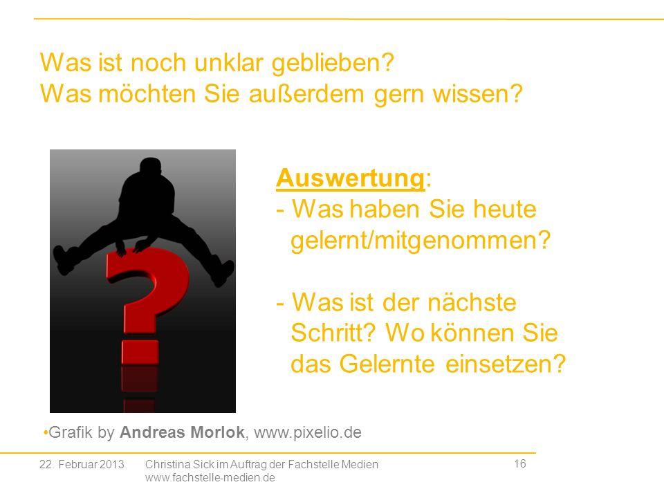 Christina Sick im Auftrag der Fachstelle Medien www.fachstelle-medien.de 16 Was ist noch unklar geblieben? Was möchten Sie außerdem gern wissen? Auswe