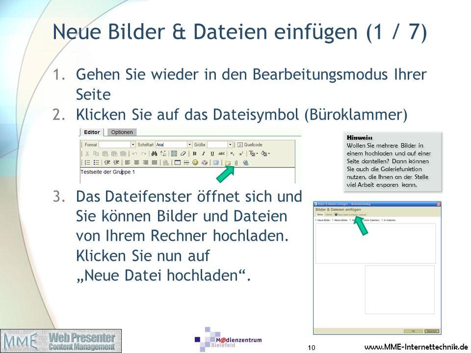 www.MME-Internettechnik.de Neue Bilder & Dateien einfügen (1 / 7) 1.Gehen Sie wieder in den Bearbeitungsmodus Ihrer Seite 2.Klicken Sie auf das Dateis