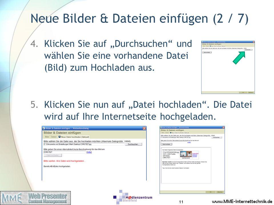 www.MME-Internettechnik.de Neue Bilder & Dateien einfügen (2 / 7) 4.Klicken Sie auf Durchsuchen und wählen Sie eine vorhandene Datei (Bild) zum Hochladen aus.