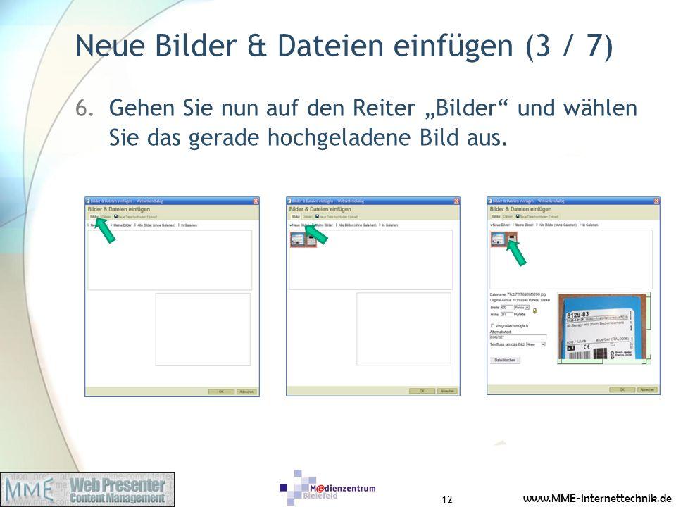 www.MME-Internettechnik.de Neue Bilder & Dateien einfügen (3 / 7) 6.Gehen Sie nun auf den Reiter Bilder und wählen Sie das gerade hochgeladene Bild au