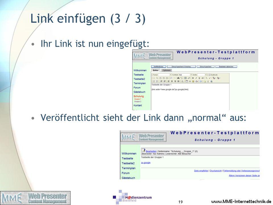 www.MME-Internettechnik.de Link einfügen (3 / 3) Ihr Link ist nun eingefügt: Veröffentlicht sieht der Link dann normal aus: 19