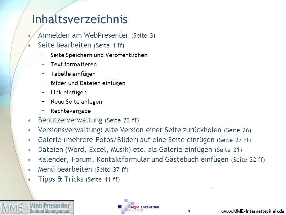 www.MME-Internettechnik.de Inhaltsverzeichnis Anmelden am WebPresenter (Seite 3) Seite bearbeiten (Seite 4 ff) Seite Speichern und Veröffentlichen Tex