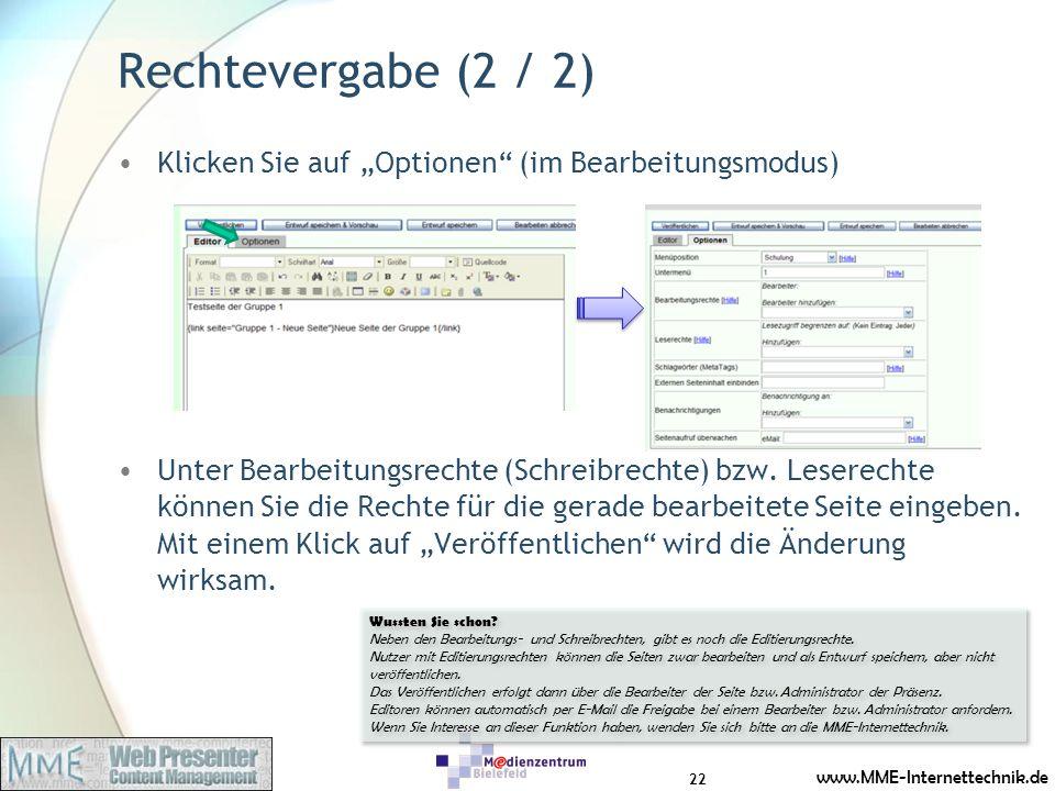 www.MME-Internettechnik.de Rechtevergabe (2 / 2) Klicken Sie auf Optionen (im Bearbeitungsmodus) Unter Bearbeitungsrechte (Schreibrechte) bzw. Leserec