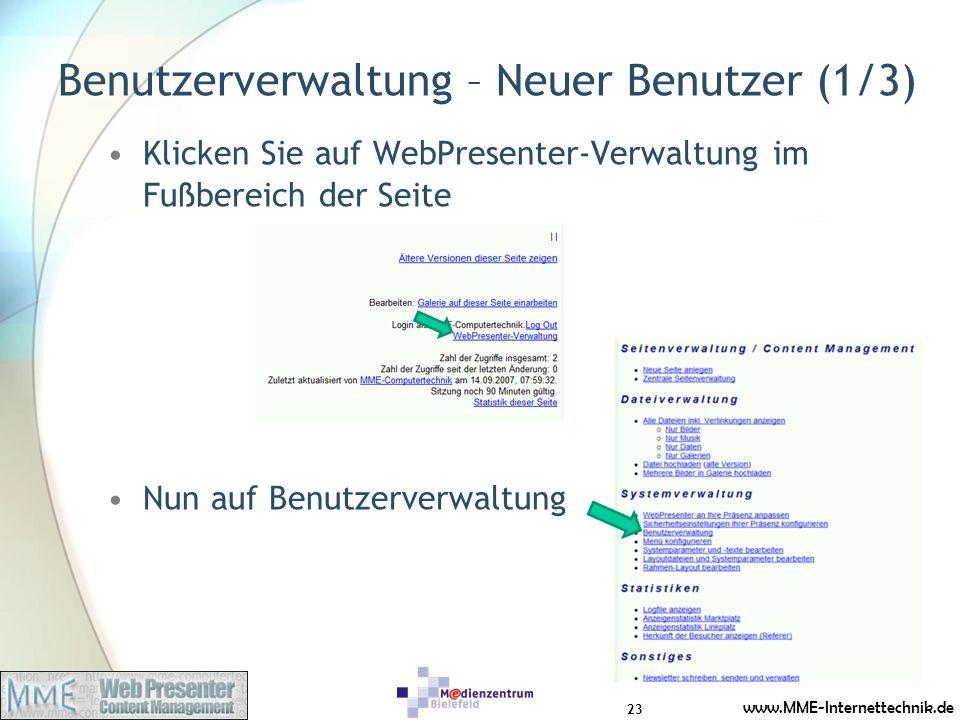 www.MME-Internettechnik.de Benutzerverwaltung – Neuer Benutzer (1/3) Klicken Sie auf WebPresenter-Verwaltung im Fußbereich der Seite Nun auf Benutzerverwaltung 23