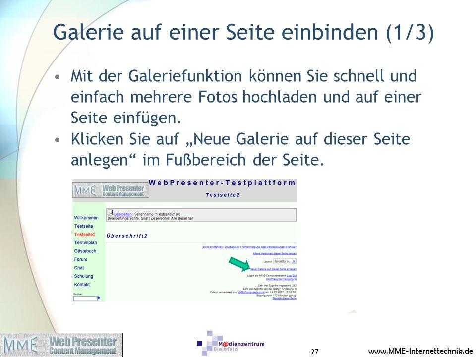 www.MME-Internettechnik.de Galerie auf einer Seite einbinden (1/3) Mit der Galeriefunktion können Sie schnell und einfach mehrere Fotos hochladen und
