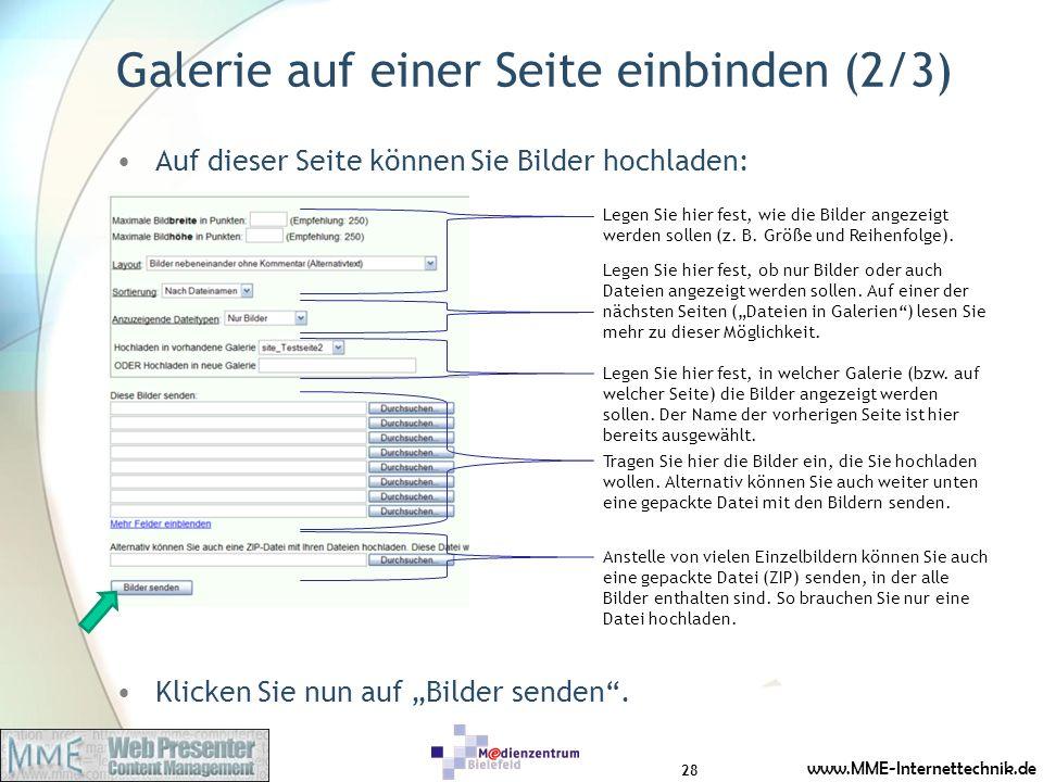 www.MME-Internettechnik.de Galerie auf einer Seite einbinden (2/3) Auf dieser Seite können Sie Bilder hochladen: Klicken Sie nun auf Bilder senden. Le