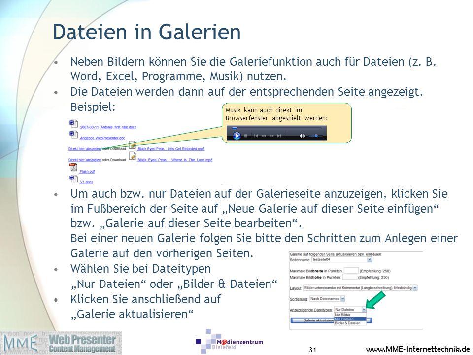 www.MME-Internettechnik.de Dateien in Galerien Neben Bildern können Sie die Galeriefunktion auch für Dateien (z. B. Word, Excel, Programme, Musik) nut