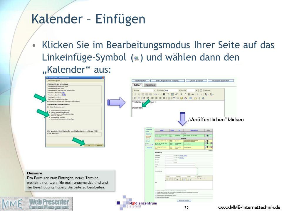 www.MME-Internettechnik.de Kalender – Einfügen Klicken Sie im Bearbeitungsmodus Ihrer Seite auf das Linkeinfüge-Symbol ( ) und wählen dann den Kalende