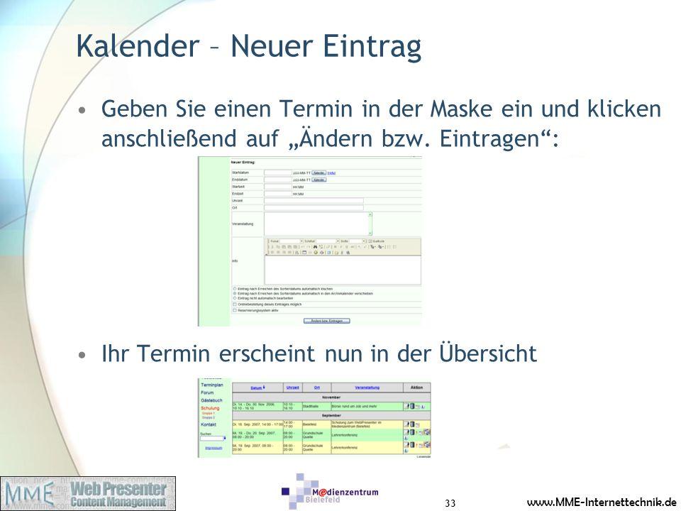 www.MME-Internettechnik.de Kalender – Neuer Eintrag Geben Sie einen Termin in der Maske ein und klicken anschließend auf Ändern bzw. Eintragen: Ihr Te